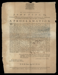John Penn. Proclamation (Philadelphia, January 2, 1764). Historical Society of Pennsylvania. Governor Penn calls for the immediate arrest of the Paxton murderers in this proclamation. This broadside reflects the governor's second condemnatory proclamation, the first printed on December 22, 1763, after their massacre at Conestoga Indiantown but before their attack on the Lancaster jailhouse.