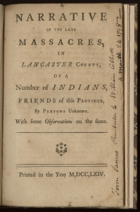 "Benjamin Franklin. Narrative of the Late Massacres (Philadelphia, 1764). The Library Company of Philadelphia. Benjamin Franklin's influential pamphlet created a template for subsequent Paxton critique. He emphasizes the need for law and order and also personalizes the Susquehannock by using their English names, describing familial relationships, and providing detailed accounts of slaughters. Notably, Franklin condemns the Scotch-Irish frontiersmen as ""CHRISTIAN WHITE SAVAGES."""